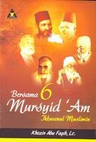 Bersama 6 Mursyid 'am Ikhwanul Muslimin