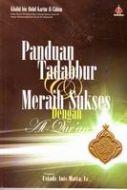 Panduan Tadabbur dan meraih Sukses dengan Al-Qur'an