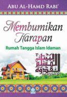 Membumikan Harapan Rumah Tangga Islam Idaman