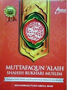 Buku Hadits Muttafaqun Alaih – Shahih Bukhari Muslim