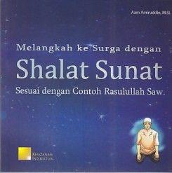 Melangkah ke Surga dengan Shalat Sunat