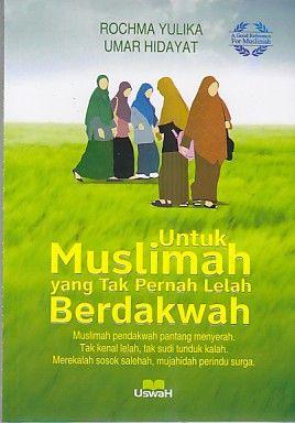 Untuk Muslimah yang Tak Pernah Lelah Berdakwah